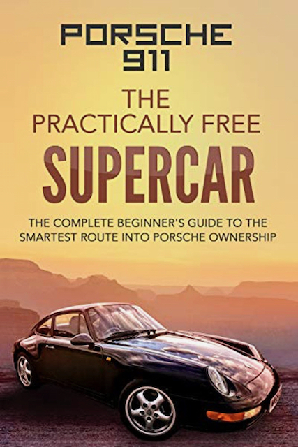 Porsche 911 The Practically Free Supercar Book